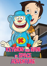 Search netflix Keymon and Nani in Space Adventure